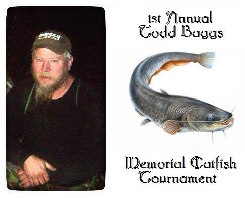 1st Annual Todd Baggs Memorial Catfish Tournament
