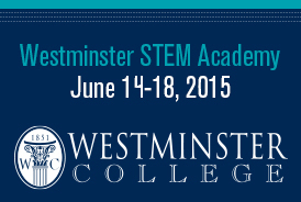 """STEM Academy at Westminster College Offers """"Real-World"""" Training for High School Students"""